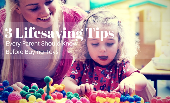 3 Lifesaving Tips Every Parent Should Know Before Buying Toys 1