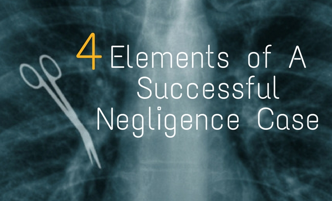 4 Elements of A Successful Negligence Claim