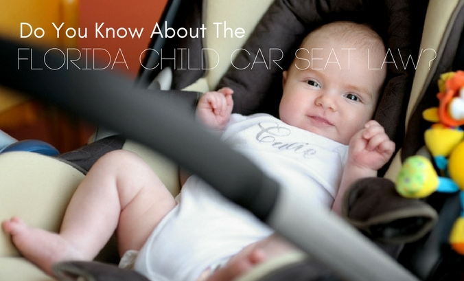 Do You Know About The Florida Child Car Seat Law